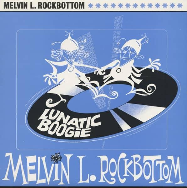Melvin L. Rockbottom - Lunatic Boogie (LP)