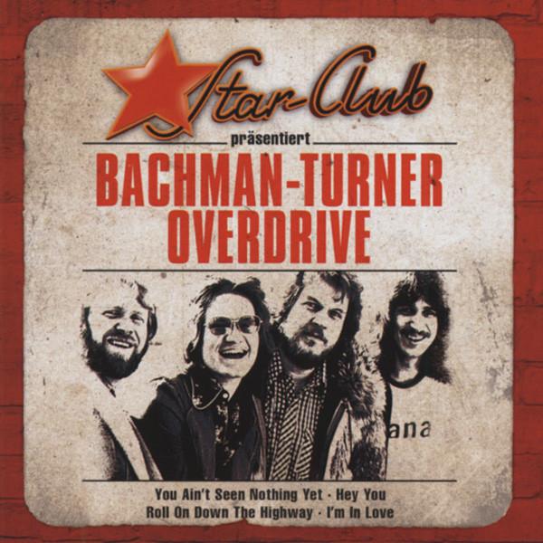 Bachman Turner Overdrive Star-Club präsentiert ...