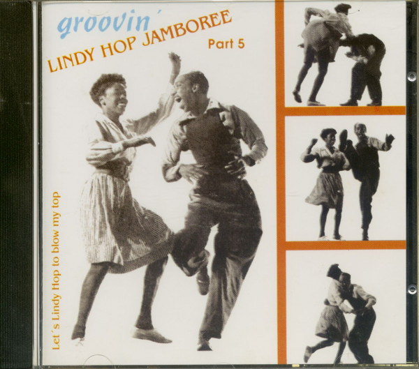 Lindy Hop Jamboree Vol.5 - Groovin' - Let's Lindy Hop To Blow My Top (CD)