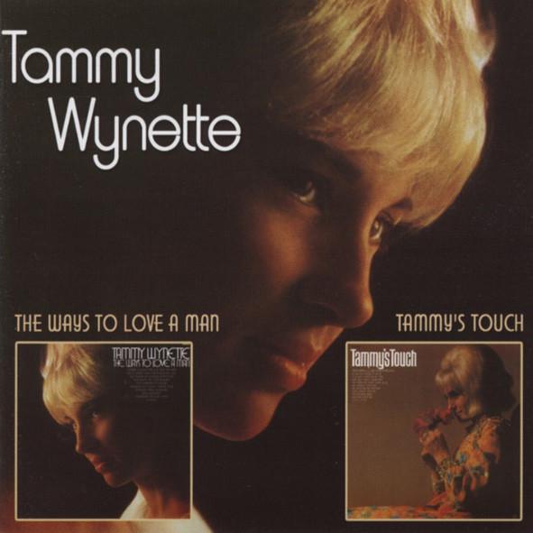 Wynette, Tammy The Ways To Love A Man & Tammy's Touch...plus