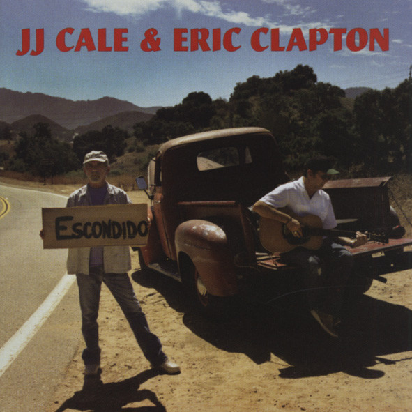 Cale, J.j. & Eric Clapton Road To Escondido