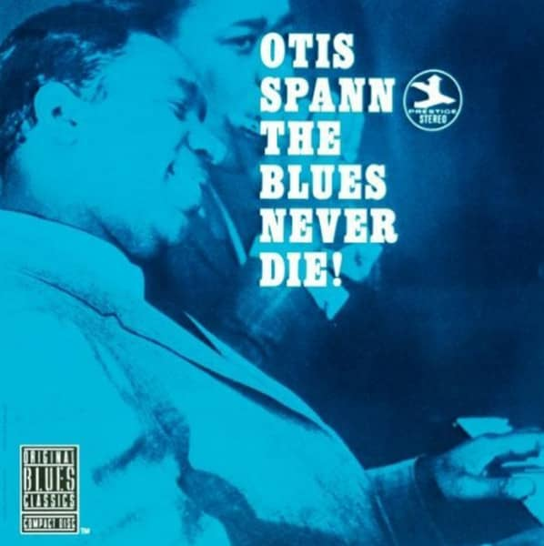 Spann, Otis The Blues Never Die