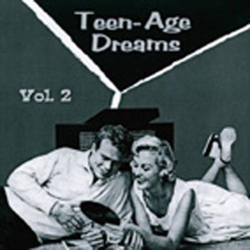 Vol.2, Teen-Age Dreams