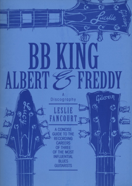 B.B.King, Albert and Freddy: A Discography by Leslie Fancourt
