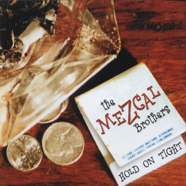 Mezcal Brothers Hold On Tight