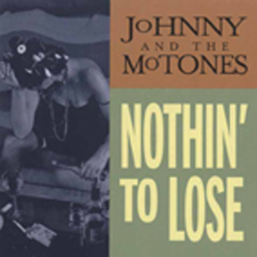 Johnny & The Mo-tones Nothin' To Lose