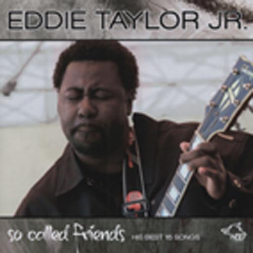 Taylor Jr., Eddie So Called Friends