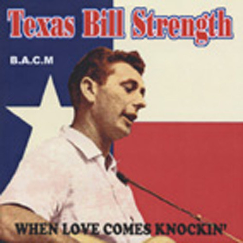 Strength, Texas Bill When Love Comes Knockin'