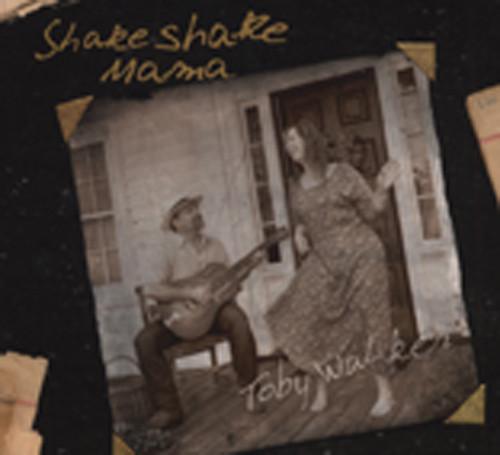 Walker, Toby Shake Shake Mama