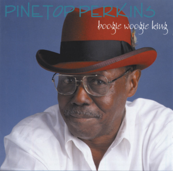 Perkins, Pinetop Boogie Woogie King