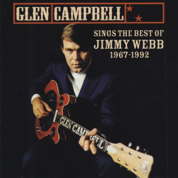 Campbell, Glen Sings The Best Of Jimmy Webb 1967-1992