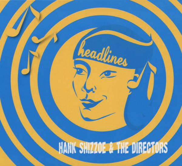 Shizzoe, Hank & The Directors Headlines