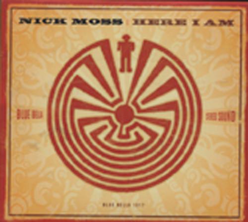 Moss, Nick Here I Am