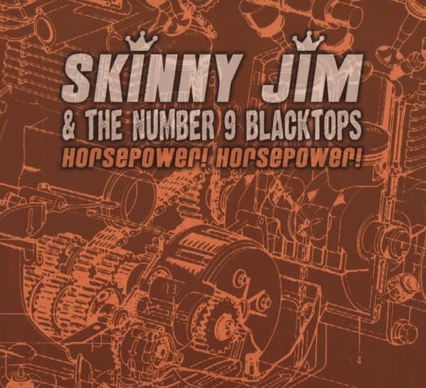 Skinny Jim & No.9 Blacktops Horsepower! Horsepower!
