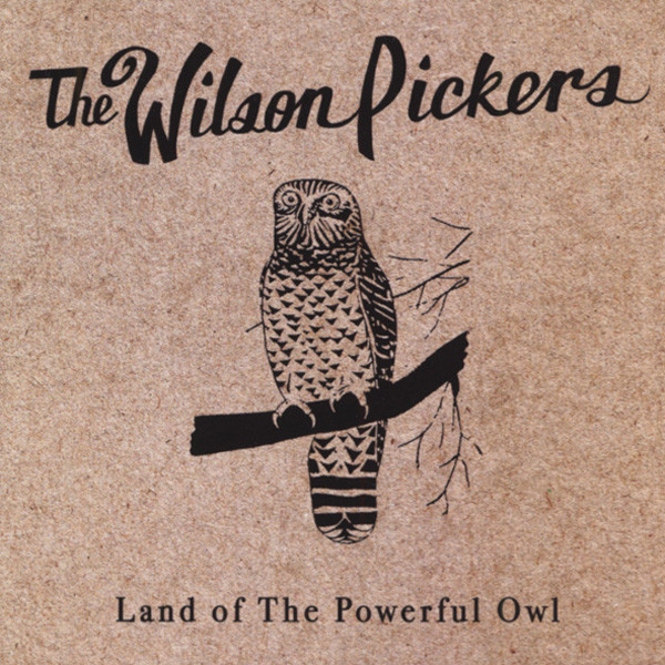 Wilson Pickers Land Of The Powerful Owl