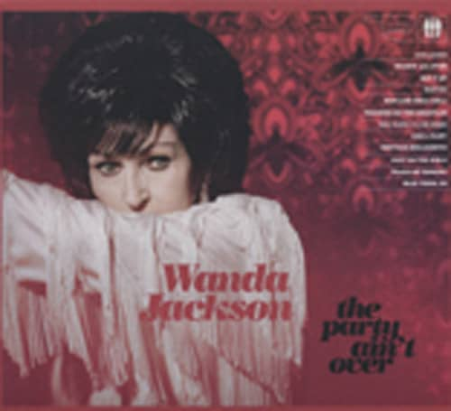 Jackson, Wanda The Party Ain't Over (2011)