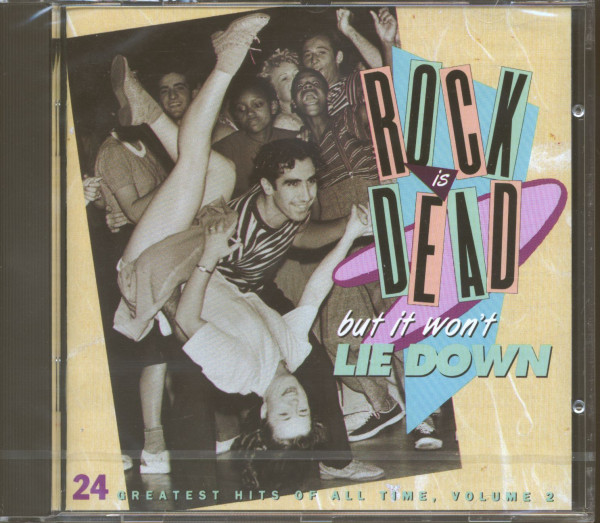 Rock Is Dead - But It Won't Lie Down (CD)