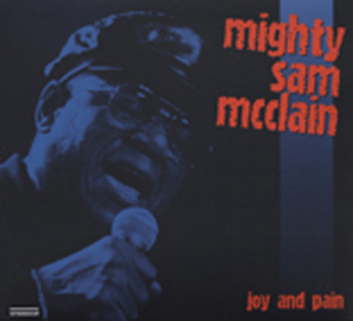 Mcclain, Mighty Sam Joy And Pain - Live In Europe