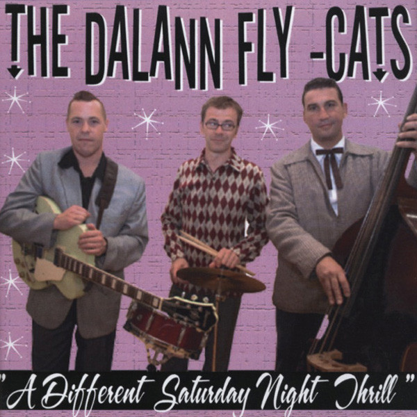 Dalann Fly Cats A Different Saturday Night Thrill