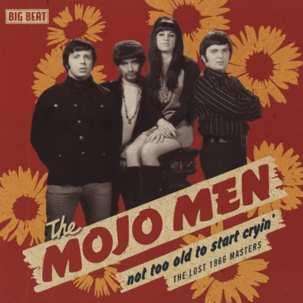 Mojo Men Not Too Old To Start Cryin' - Lost 1966 Tapes