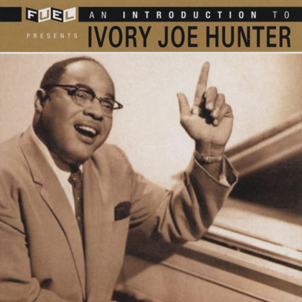 Hunter, Ivory Joe An Introduction To...