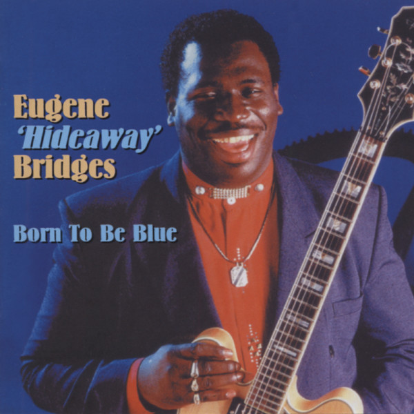 Bridges, Eugene 'hideaway' Born To Be Blue
