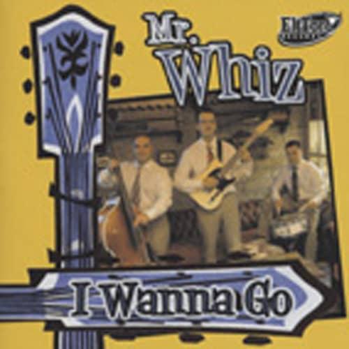 Mr.whiz I Wanna Go