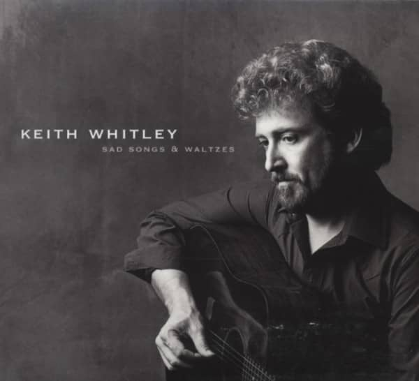 Whitley, Keith Sad Songs And Waltzes