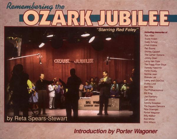 Ozark Jubilee - Reta Spears-Stewart: Remembering The Ozark Jubilee