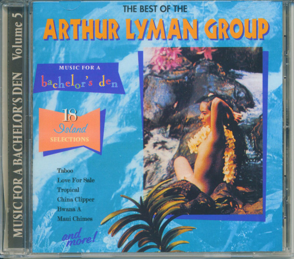 The Best Of The Arthur Lyman Group - Music For A Bachelor's Den Vol.5 (CD)