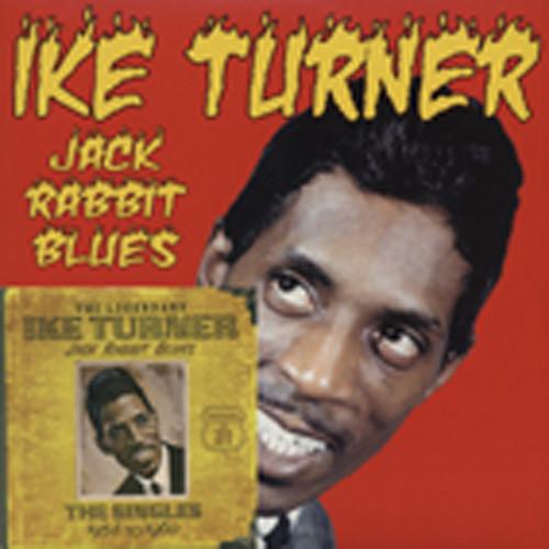 Turner, Ike & Others Jack Rabbit Blues-Singles 1958-60 & 10'Vinyl