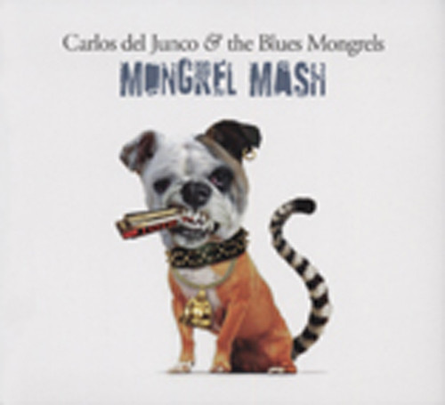 Del Junco, Carlos Mongrel Mash