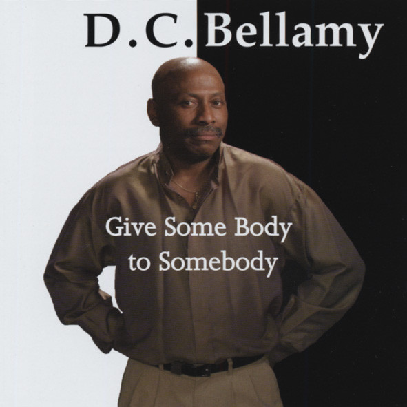 Bellamy, D.c. Give Some Body To Somebody