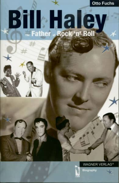 Haley, Bill Otto Fuchs: Father Of Rock & Roll