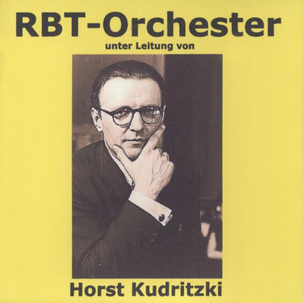 RBT - Orchester unter Leitung von Horst Kudritzki (CD)