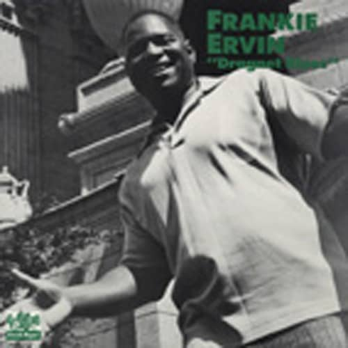 Ervin, Frankie Dragnet Blues (1953-62)