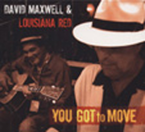 Maxwell, David & Louisiana Red You Got To Move