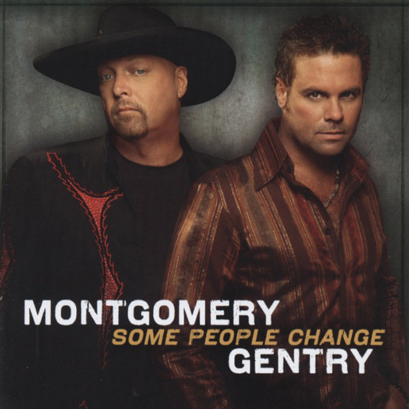 Montgomery Gentry Some People Change (2006)