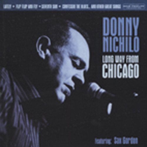Nichilo, Donny Long Way From Chicago