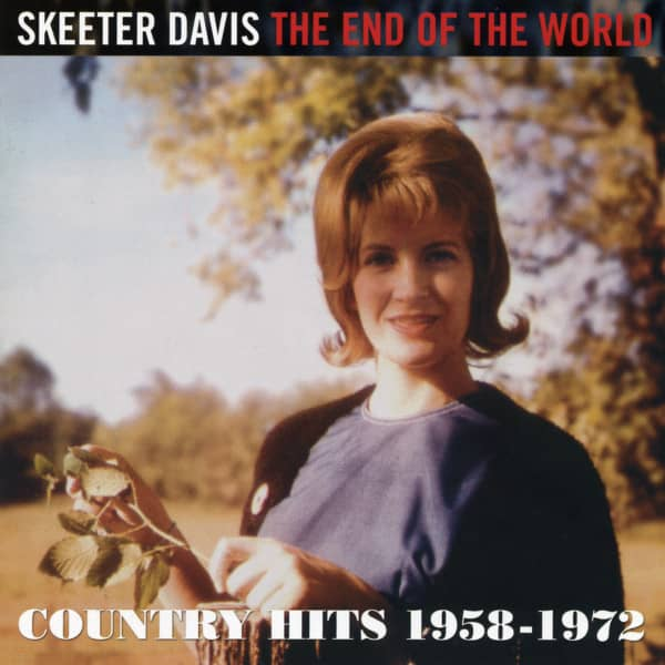 Davis, Skeeter The End Of The World Country Hits 1958-72