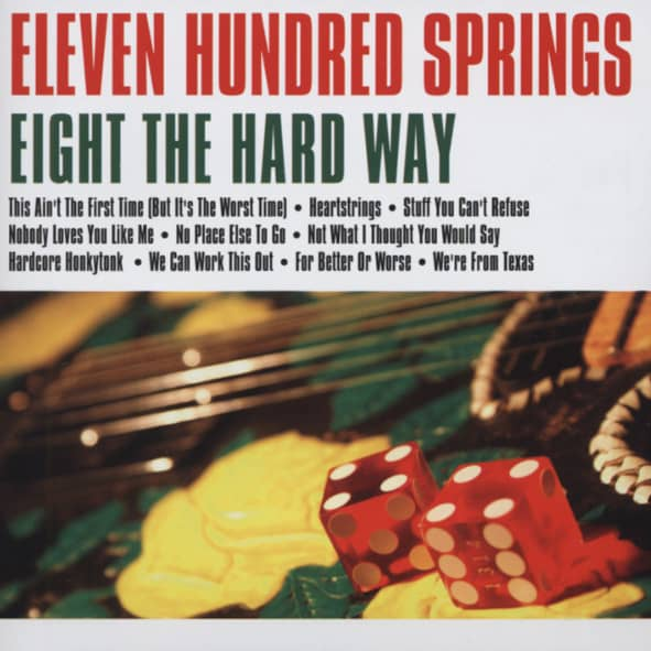 Eleven Hundred Springs Eight The Hard Way