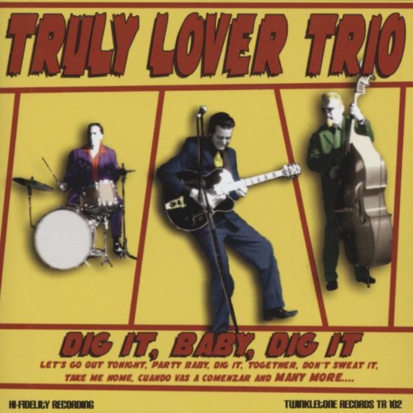 Truly Lover Trio Dig It, Baby, Dig It (2008)
