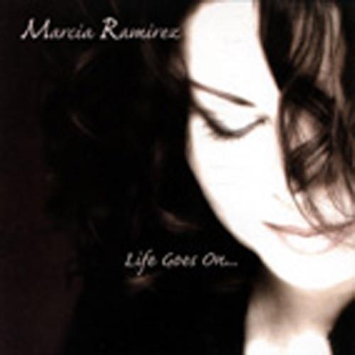 Ramirez, Marcia Life Goes On...