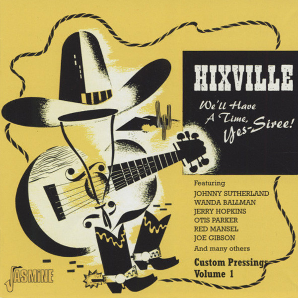 Va Hixville - We'll Have A Time, Yes-Siree
