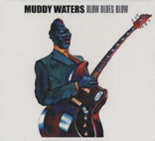 Muddy Waters Blow Blues Blow