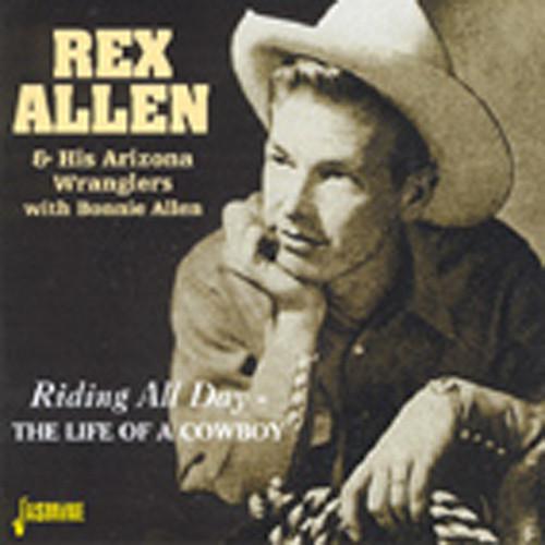 Allen, Rex Riding All Day - The Life Of A Cowboy