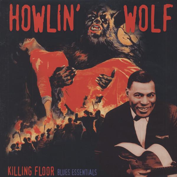 Howlin' Wolf Killing Floor: Blues Essentials