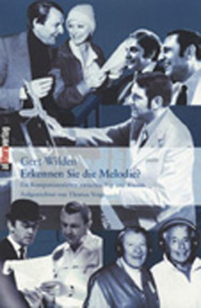 Wilden, Gert Erkennen Sie die Melodie Ein Komponistenleben