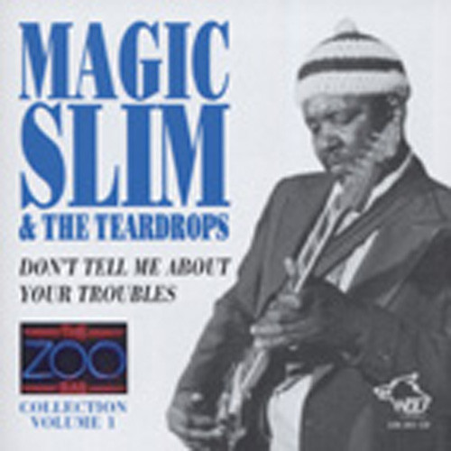 Magic Slim Don't Tell Me About Your Troubles