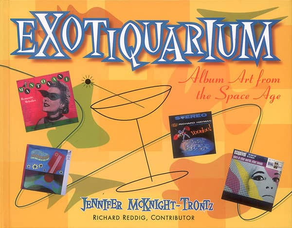 McKnight-Trontz, Jennifer - Exotiquarium - Album Art From The Space Age